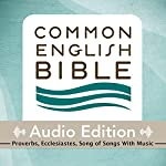 CEB Common English Bible Audio Edition with Music - Proverbs, Ecclesiastes, Song of Songs |  Common English Bible