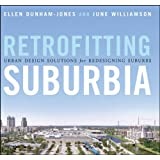 Retrofitting Suburbia: Urban Design Solutions for Redesigning Suburbsby Ellen Dunham-Jones
