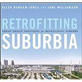 Retrofitting Suburbia: Urban Design Solutions for Redesigning Suburbsby Ellen Dunham-Jones