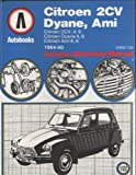 Citroen 2CV, Dyane, Ami, 1964-80 Autobook (The autobook series of workshop manuals)