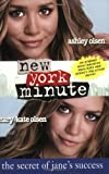 img - for New York Minute: The Secret of Jane's Success (Mary-Kate & Ashley Olsen) book / textbook / text book