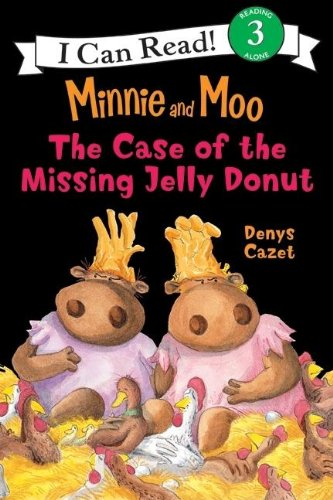 Minnie and Moo: The Case of the Missing Jelly Donut (I Can Read Book 3) by Denys Cazet