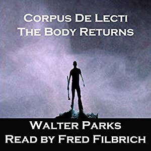 Corpus De Licti: The Body Returns Audiobook