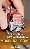 7 Quick Tips to Get You Started on Model Railroad - How to be an advanced Model Railroader faster