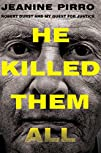 He Killed Them All: Robert Durst and…