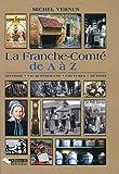 """Afficher """"La Franche-comté de A à Z"""""""