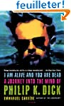 I Am Alive And You Are Dead: A Journe...