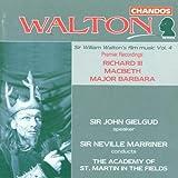 Walton: Richard III, Macbeth, Major Barbara, Film Music Vol. 4