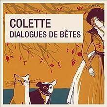 Dialogues de bêtes Performance Auteur(s) :  Colette Narrateur(s) : Jean-Paul Muel, Jean-Jacques Moreau, Vanessa Devraine