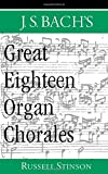 img - for J.S. Bach's Great Eighteen Organ Chorales book / textbook / text book