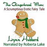 The Gingerbread Man: A Scrumptious Erotic Fairy Tale | Lynn Hubbard