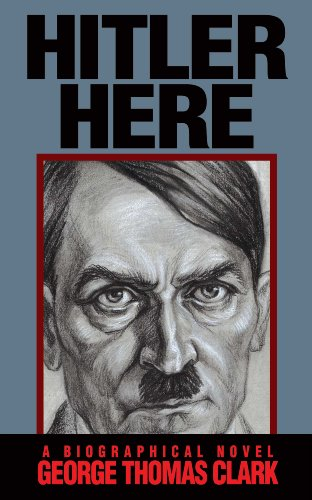 Book: Hitler Here by George Thomas Clark