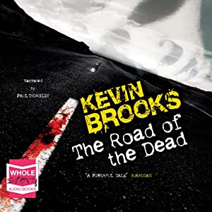 The Road of the Dead | [Kevin Brooks]