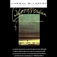 Blood Meridian: Or the Evening Redness in the West Audiobook by Cormac McCarthy Narrated by Richard Poe