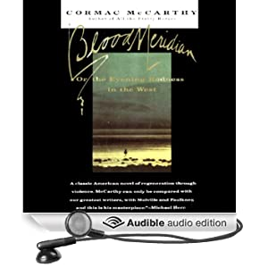 Blood Meridian: Or the Evening Redness in the West (Unabridged)