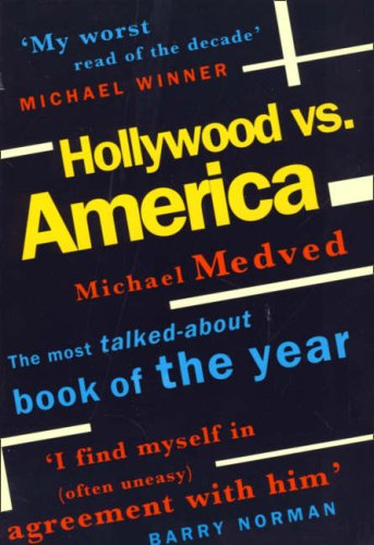 Hollywood Vs America - the Explosive Bestseller That Shows How and Why the Entertainment Industry Has Broken Faith with Its Audience. PDF
