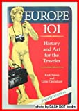 Europe 101: History and Art for the Traveler (094546522X) by Steves, Rick