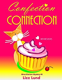 Confection Connection: #3 Humorous Cozy Mystery - Funny Adventures Of Mina Kitchen - With Recipes by Lizz Lund ebook deal