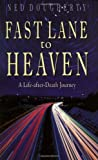 Ned Dougherty Fast Lane to Heaven: A Life After Death Journey