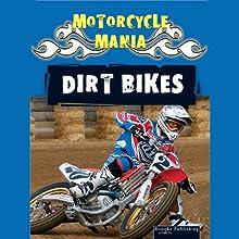 Motorcycle Mania: Dirt Bikes | Livre audio Auteur(s) : David Armentrout, Patricia Armentrout
