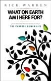 img - for What on Earth Am I Here For? Purpose Driven Life book / textbook / text book