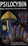 img - for Psilocybin: Magic Mushroom Grower's Guide: A Handbook for Psilocybin Enthusiasts book / textbook / text book