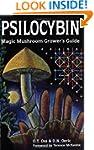 Psilocybin: Magic Mushroom Grower's G...