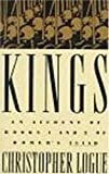 Kings: An Account of Books One and Two of Homer's Iliad (0374181519) by Logue, Christopher