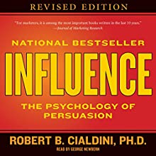 Influence: The Psychology of Persuasion Audiobook by Robert B. Cialdini Narrated by George Newbern