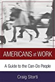 img - for Americans At Work: A Guide to the Can-Do People book / textbook / text book