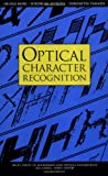 img - for Optical Character Recognition (Wiley Series in Microwave and Optical Engineering) book / textbook / text book