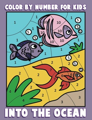 Color By Number for Kids: Into the Ocean: Sea Life Coloring Book for Children with Ocean Animals (Ocean Kids Activity Books ages 4-8) (Volume 2) (Color Life compare prices)