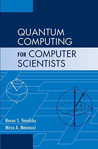Quantum Computing for Computer Scientists Hardback