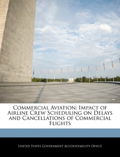 Commercial Aviation: Impact of Airline Crew Scheduling on Delays and Cancellations of Commercial Flights