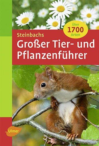 Steinbachs Grosser Tier- und Pflanzenfuehrer