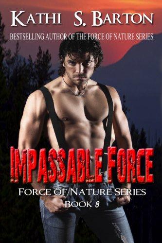Kathi S. Barton - Impassable Force: Force of Nature Series