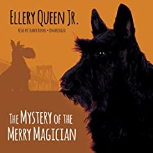 The Mystery of the Merry Magician: The Ellery Queen Jr. Mysteries (       UNABRIDGED) by Ellery Queen Jr. Narrated by Traber Burns