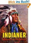 Indianer: Geschichte, Alltag, Br�uche