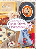 img - for Cross Stitch Characters by Welsby, Adele (2002) Hardcover book / textbook / text book