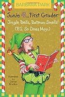 Junie B. 1st Grader Jingle Bells, Batman Smells! (P.S. So Does May) (Junie B. Jones)