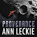Provenance Audiobook by Ann Leckie Narrated by To Be Announced