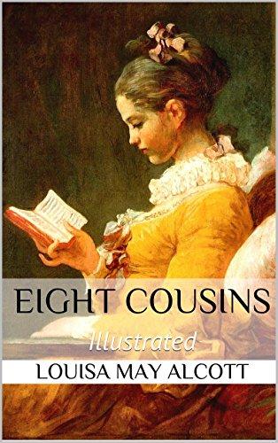 Louisa May Alcott - Eight Cousins (Illustrated)