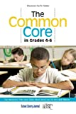 The Common Core in Grades 4-6: Top Nonfiction Titles from School Library Journal and The Horn Book Magazine (Classroom Go-To Guides)