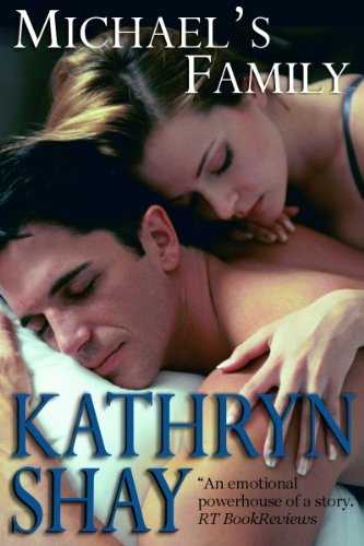 Enjoy Our Free Romance of The Week Excerpt Featuring Bestselling & KND Fave Author Kathryn Shay's Michael's Family – Now 99 Cents on Kindle