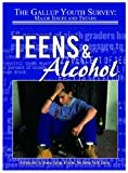 img - for Teens & Alcohol (Gallup Youth Survey, Major Issues and Trends) book / textbook / text book