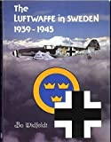 img - for Luftwaffe in Sweden, 1939-1945 by Bo Widfeldt (1983-06-03) book / textbook / text book