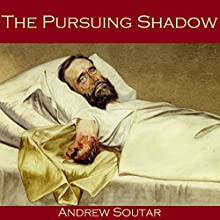 The Pursuing Shadow Audiobook by Andrew Soutar Narrated by Cathy Dobson