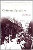 Ordinary Egyptians: Creating the Modern Nation through Popular Culture