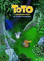 Toto l'ornithorynque : Toto l'ornithorynque et l'arbre magique