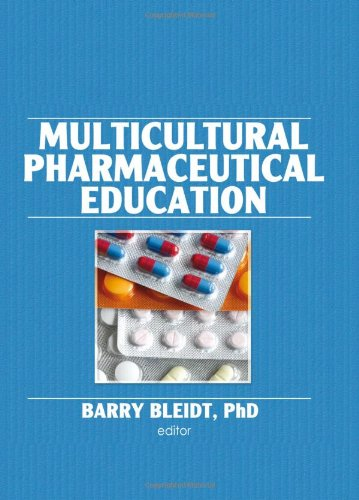 Multicultural Pharmaceutical Education (Monograph Published Simultaneously As the Journal of Pharmacy Teaching , Vol 3, No 2)